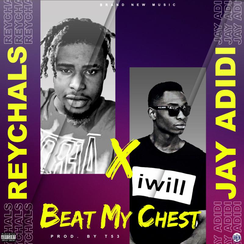 Reychals Beat My Chest Jay Adidi