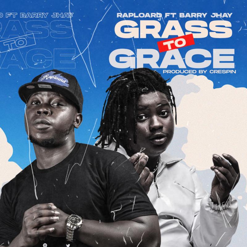 Raploard Grass To Grace Barry Jhay