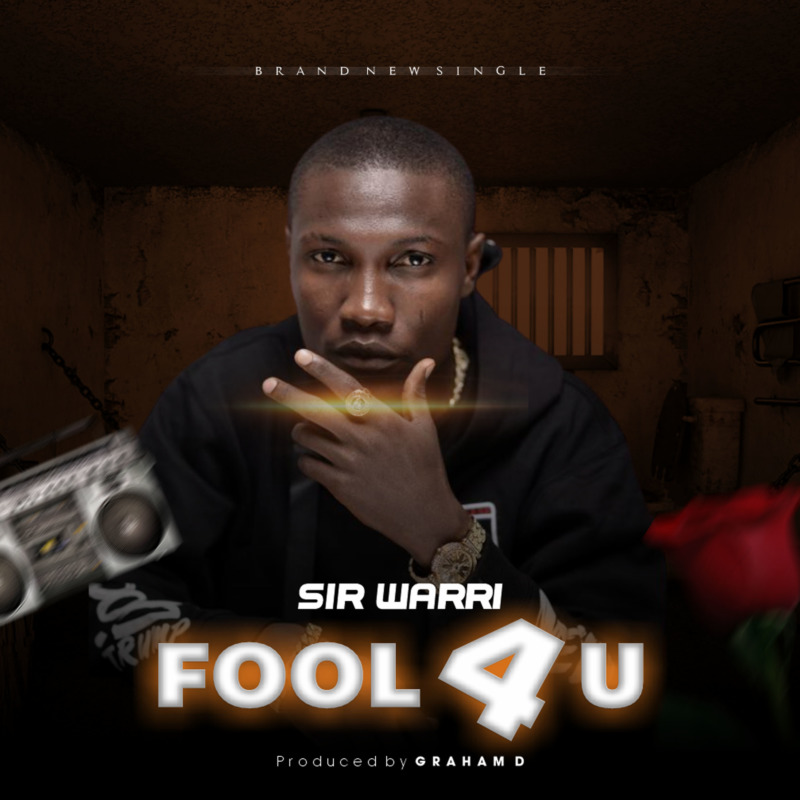 Sir Warri Fool 4 You