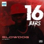"Slowdog – ""16 Bars"""