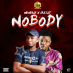 "Omobash – ""Nobody"" ft. Areezy"