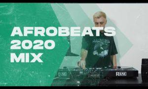 Afrobeats 2020 Mix