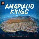 "DJ Consequence X MC Fish – ""Amapiano Kings"""