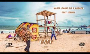 Major League Djz Abidoza Baby (Amapiano Remix) Joeboy