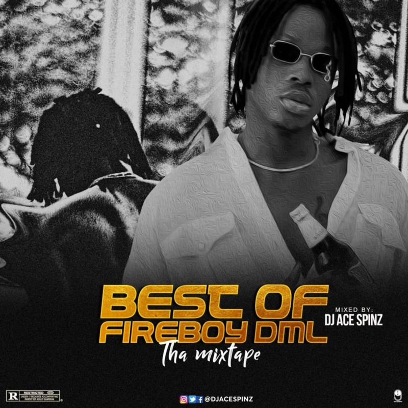 DJ Ace Spinz Best Of Fireboy DML (Tha Mixtape 2020)