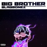 "[Lyrics] Blaqbonez – ""Big Brother"""