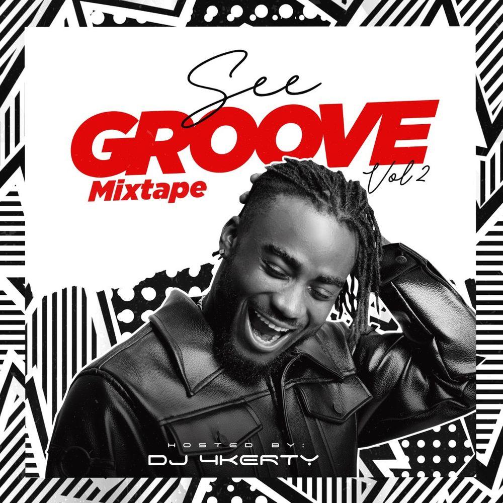 DJ 4Kerty See Groove Mixtape (Vol. 2)