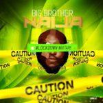 """DJ Big N – """"Big Brother Naija 2020 Lockdown Mix"""""""