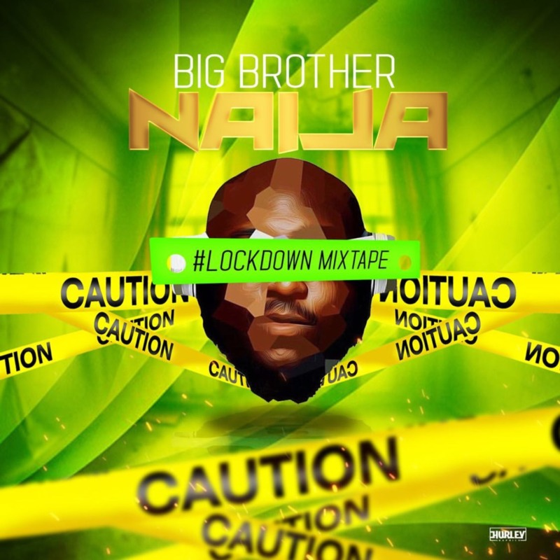 "DJ Big N – ""Big Brother Naija 2020 Lockdown Mix"""
