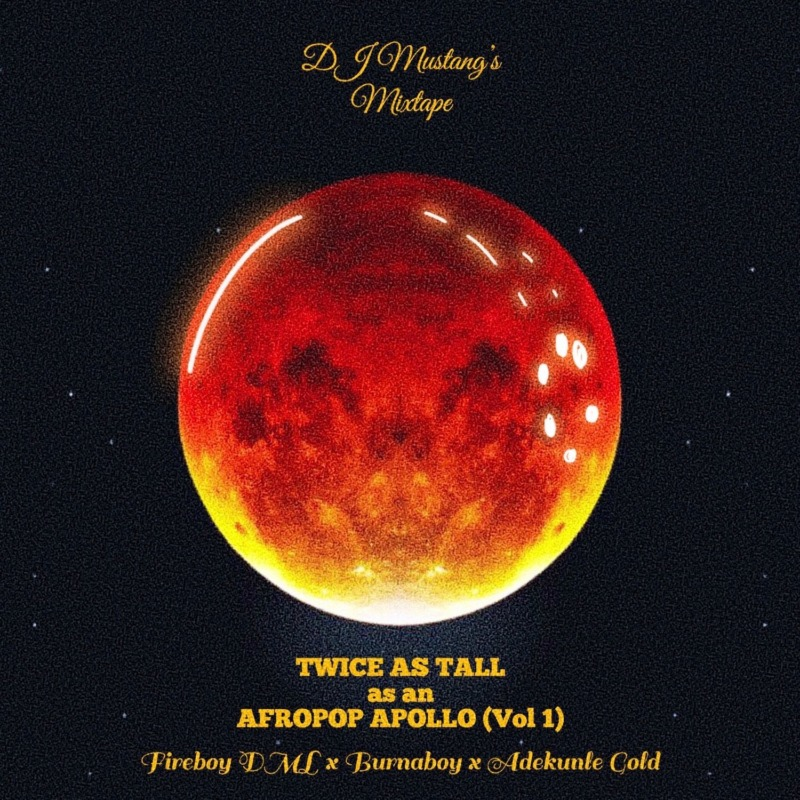 DJ Mustang Apollo x Twice As Tall x Afro Pop Mix