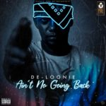 "De Loonie – ""Ain't No Going Back"""