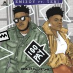 "Emiboy – ""I Go Pay"" ft. Teni (Prod. by Killertunes)"