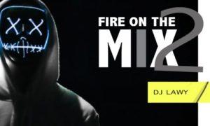 DJ Lawy Fire On The Mix Vol. 2