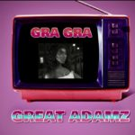 "[Audio + Video] Great Adamz – ""Gra Gra"""