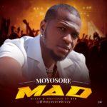 """Moyosore – """"Mad"""""""
