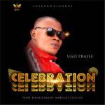 """Ugo Praise – """"Celebration"""""""