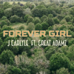 "[Audio + Video] J. Carlyle – ""Forever Girl"" ft. Great Adamz"