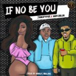 "Jamopyper x Mayorkun – ""If No Be You"""