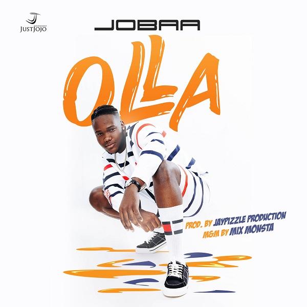 JustJojo Ent. Presents: Jobaa – Olla (Prod by Jay Pizzle)