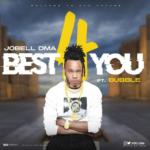 "Jobell Dma – ""Best 4 You"" f. Bubble"
