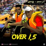 [Video] KayQ – Over 1.5 ft. OmmyJay
