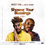 "Kizzy Val – ""Shower Your Blessings (Remix)"" ft. Joe EL Amadi"