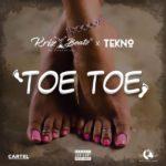 """Krizbeatz x Tekno – """"Toe Toe"""""""