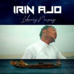 "[Video + Audio] Laberry Manny – ""Irin Ajo"" (Journey)"