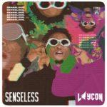 "Laycon – ""Senseless"""