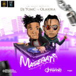 "DJ Yomc – ""Maserati Mix"" ft. Olakira"