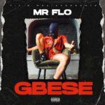 "Mr Flo – ""Gbese"""