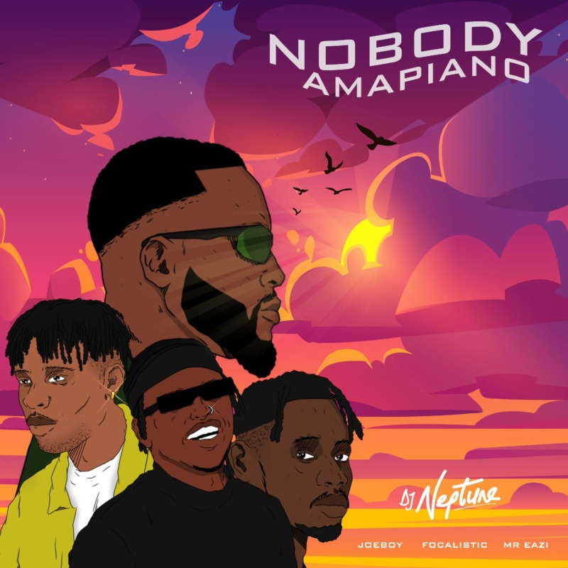Dj Neptune Nobody Amapiano Ft Mr Eazi Joeboy Focalistic Tooxclusive Nobody lyrics by dj neptune ft. nobody amapiano ft mr eazi joeboy