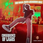 "DJ Consequence – ""Consequence Of Lagos"" (BBNaija 2020 Lockdown Mix)"