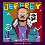 "Jeffrey – ""How Far"" (Prod. Runtinz)"