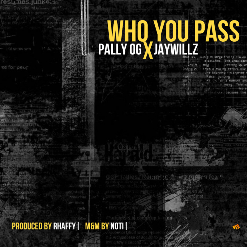 Pally OG Who You Pass Jaywillz