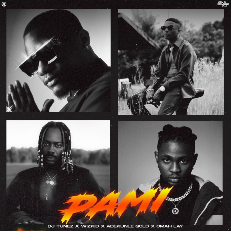 DJ Tunez Pami Wizkid, Adekunle Gold, Omah Lay