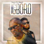 "Saucy – ""Igboro"" Ft. Mapel"