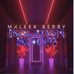 "[EP] Maleek Berry – ""Isolation Room"""