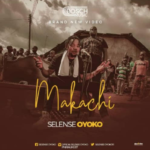 "[Audio + Video] Selense Oyoko – ""Makachi"""