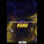 "[Audio + Video] TopAge X Zillarous X Koded X 6ad6oi Lexi X The Flyest DJ – ""NANA"""