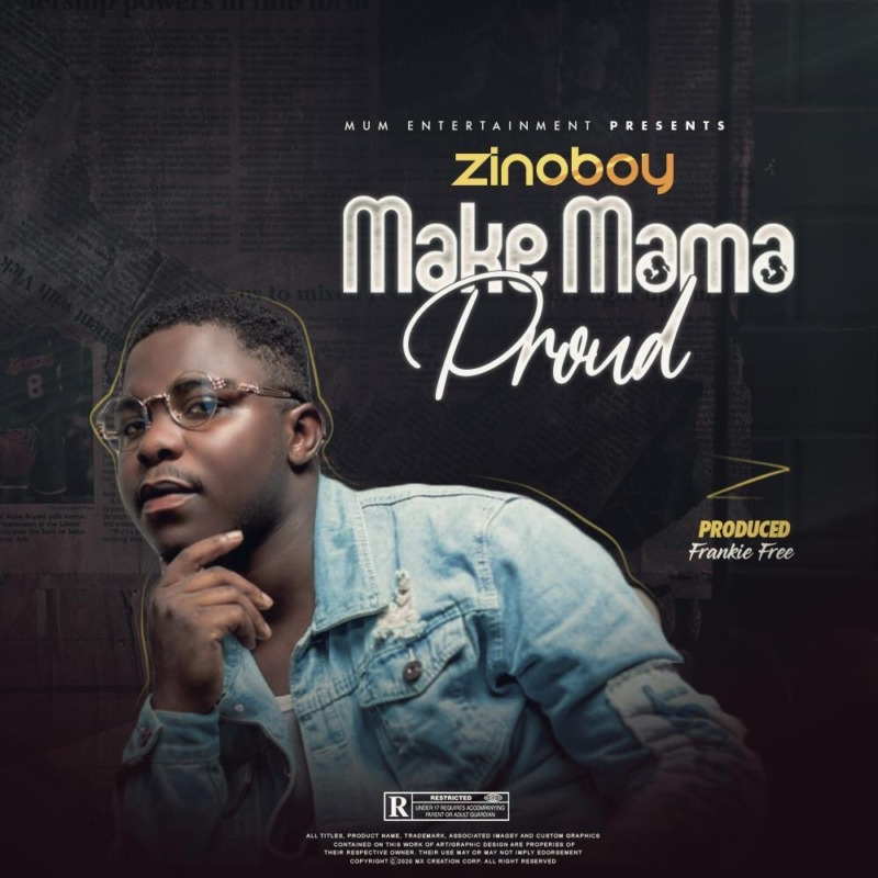 Zinoboy Make Mama Proud