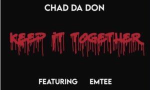 Chad Da Don Keep It Together Emtee
