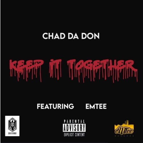 Chad Da Don Keep It Together Emtee