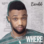 "Deribb – ""Where"""