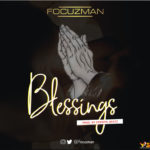 "Focuzman – ""Blessings"" (Prod. by Crespin Beatz)"