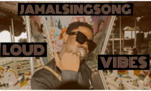 JamalSingSong Loud Vibe