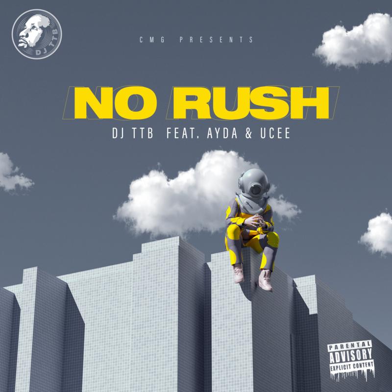 DJ TTB - No Rush Ayda Ucee