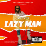 "Omeyer – ""Lazy Man"""