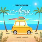 """Tedywonder – """"Away"""""""