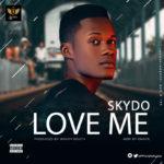 "Skydo – ""Love Me"""